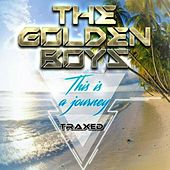 This Is A Journey by The Golden Boys