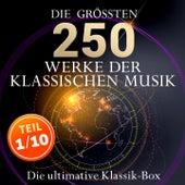 Die ultimative Klassik-Box - Die größten Werke der klassischen Musik, Teil 1 / 10 by Various Artists