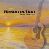 Resurrection by Mark Bracken