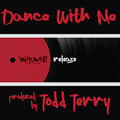 Dance with Me by Todd Terry