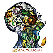 Ask Yourself by Low Key