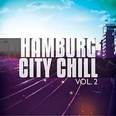 Hamburg City Chill, Vol. 2 (Relaxed City Stay Tunes) by Various Artists