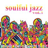 Soulful Jazz, Vol. 1 (Smooth Vibes of Modern Music) by Various Artists