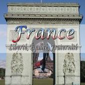 France: Liberté Égalité Fraternité de Various Artists