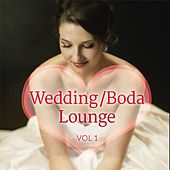 Wedding/Boda Lounge (Vol 1) by Various Artists