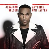 Anything Can Happen - Single by Jonathan Nelson