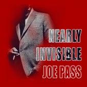 Nearly Invisible van Joe Pass