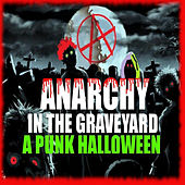Anarchy In The Graveyard: A Punk Halloween de Various Artists