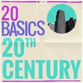 20 Basics: 20th Century (20 Classical Masterpieces) by Various Artists