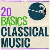 20 Basics: Classical Music (20 Classical Masterpieces) von Various Artists