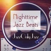 Jazz Only Jazz: Nighttime Jazz Beats by Various Artists