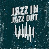 Jazz in Jazz Out by Various Artists