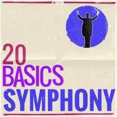 20 Basics: The Symphony (20 Classical Masterpieces) von Various Artists