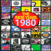 The Indie Years : 1980 by Various Artists
