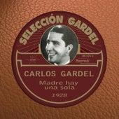 Madre Hay una Sola (1928) by Carlos Gardel
