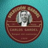 Seguí Mi Consejo (1929) by Carlos Gardel