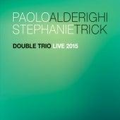 Double Trio Live 2015 by Paolo Alderighi
