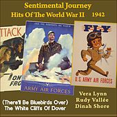 (There'll Be Bluebirds Over) The White Cliffs Of Dover (Sentimental Journey - Hits Of The WW II 1942) von Various Artists