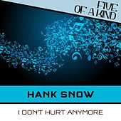 I Don't Hurt Anymore by Hank Snow