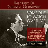 Someone to Watch over Me (The Music of George Gershwin 1926 - 1928) by Various Artists