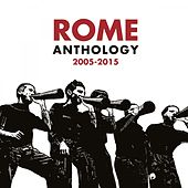 Anthology 2005-2015 (Remastered) by Rome