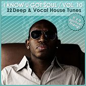 I Know U Got Soul, Vol. 10 von Various Artists