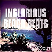 Inglorious Beach Beats, Vol. 2 by Various Artists