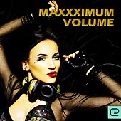 Maxxximum Volume - EP by Various Artists
