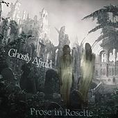 Ghostly Afraid by Prose In Rosette