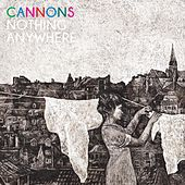 Nothing Anywhere by Cannons