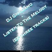 Listen to the Melody (EP Three Tracks) by DJ Giordano