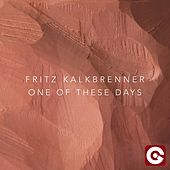 One of These Days di Fritz Kalkbrenner