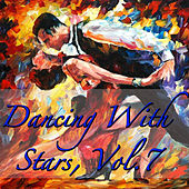 Dancing With Stars, Vol.7 by Various Artists
