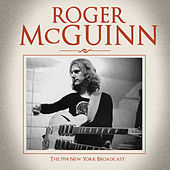 The 1974 New York Broadcast (Live) by Roger McGuinn
