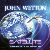 Live Via Satellite by John Wetton