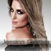 Me Quiero Ir by Jessica Cristina
