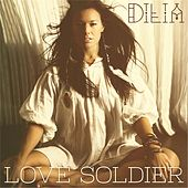 Love Soldier by Dilia