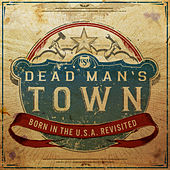 Dead Man's Town: Born in the U.S.A. Revisited de Various Artists