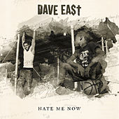 Hate Me Now de Dave East