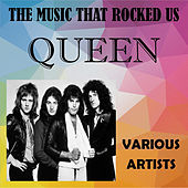 The Music That Rocked Us - Queen von Various Artists