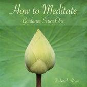 How to Meditate: Guidance Series One by Deborah Koan