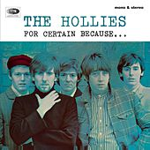 For Certain Because (Expanded Edition) by The Hollies