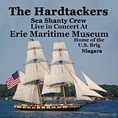 The Hardtackers Live At Erie Maritime Museum by The Hardtackers