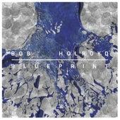 Blueprint by Bob Holroyd