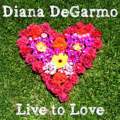 Live to Love - EP by Diana DeGarmo