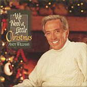 We Need A Little Christmas by Andy Williams