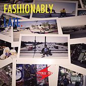 Fashionably Late von Dave Steezy