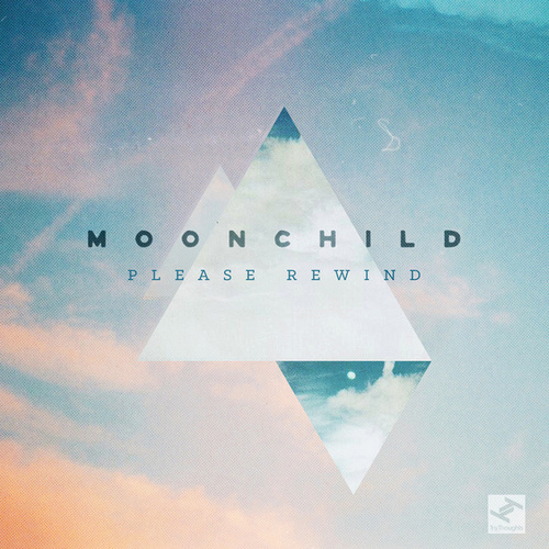 Please Rewind by Moonchild