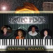 Sentimos: Bachata by Grupo Piscis