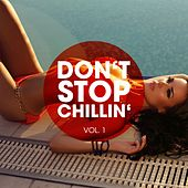 Don't Stop Chillin', Vol. 1 by Various Artists